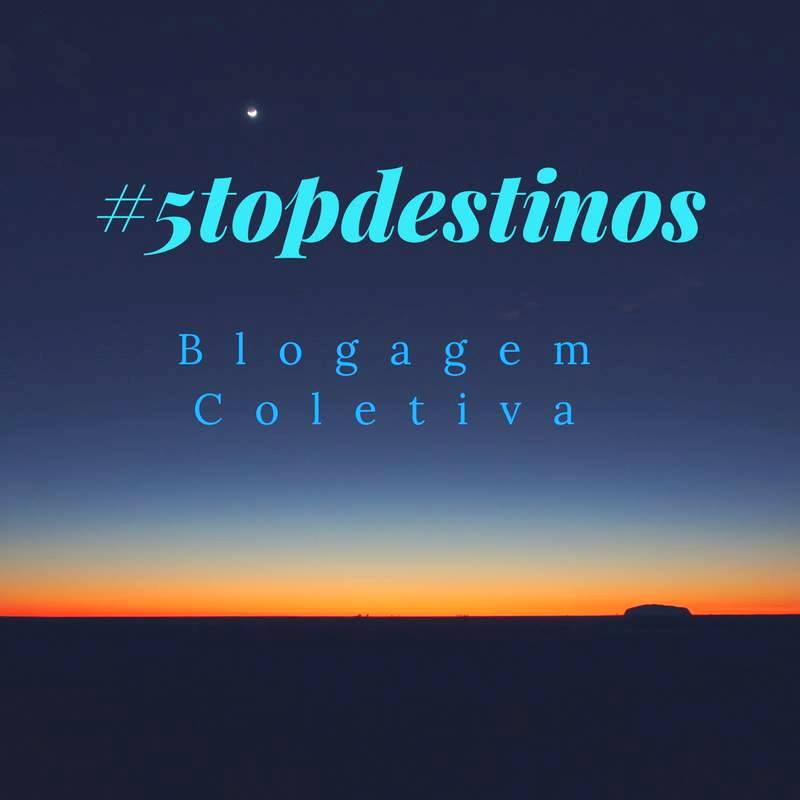 blogagem coletiva - Top 5 destinos que eu Voltaria